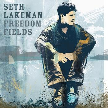 Seth Lakeman - Freedom Fields