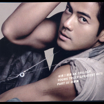 Aaron Kwok - AK Trilogy: Yours Truly Greatest Hits