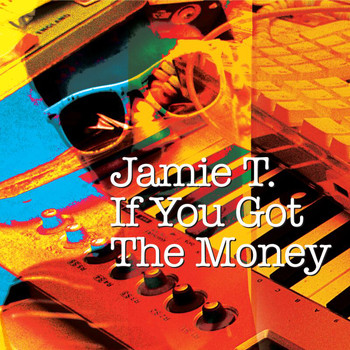Jamie T - If You Got The Money