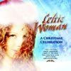 Celtic Woman - A Christmas Celebration