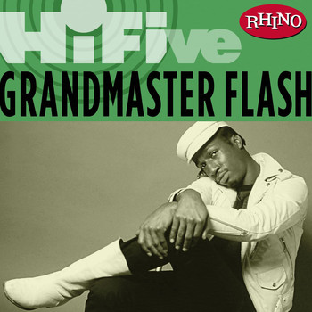 Grandmaster Flash - Rhino Hi-Five:  Grandmaster Flash