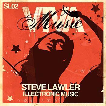 Steve Lawler - illectronic Music