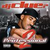 DJ Clue - The Professional 2 (Explicit Version)