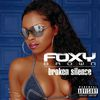 Foxy Brown - Broken Silence (Explicit Version)