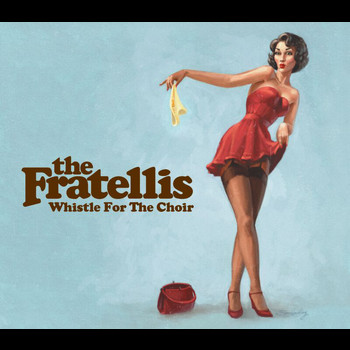 The Fratellis - Whistle For The Choir