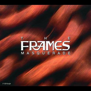 The Frames - Masquerade