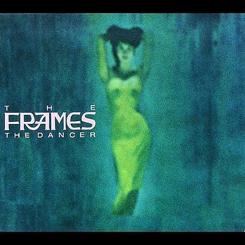 The Frames - The Dancer