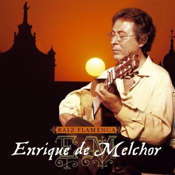 Enrique De Melchor - Raiz flamenca