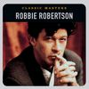 Robbie Robertson - Classic Masters