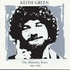 Keith Green - The Ministry Years, Vol. 1