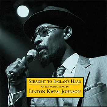Linton Kwesi Johnson - Straight To Inglan's Head - An Introduction To