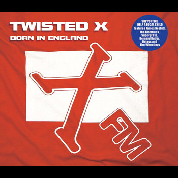 Twisted X - Born In England
