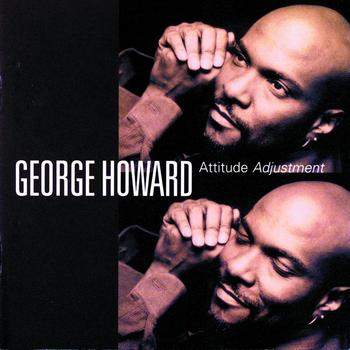 George Howard - Attitude Adjustment