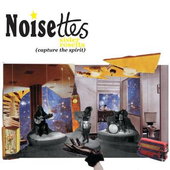Noisettes - Sister Rosetta