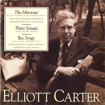 Elliott Carter - The Minotaur; Piano Sonata; Two Songs