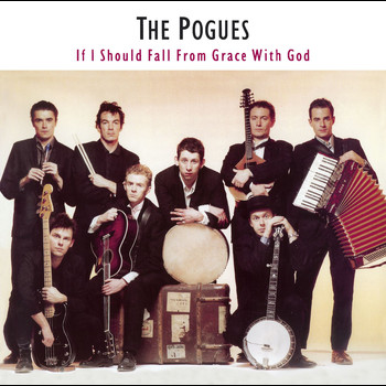The Pogues - If I Should Fall From Grace With God [Expanded] (US Version)