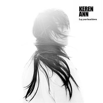 Keren Ann - Lay Your Head Down