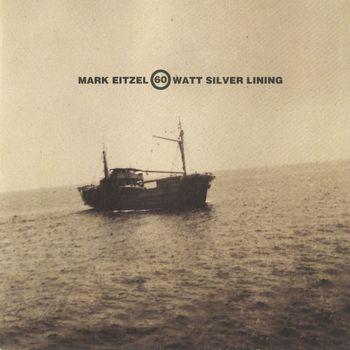Mark Eitzel - 60 Watt Silver Lining