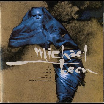 Michael Been - On The Verge Of A Nervous Breakthough