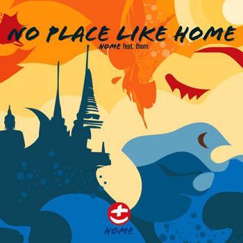 Home feat. Thom. - No Place Like Home - Single
