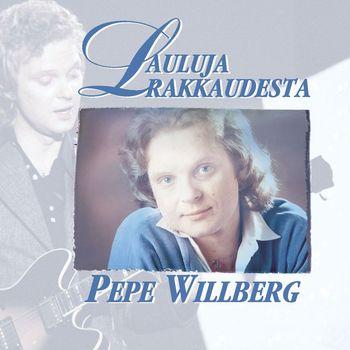 Pepe Willberg - Lauluja rakkaudesta