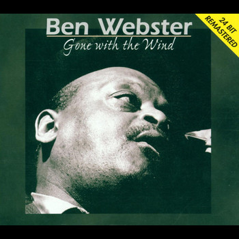 Gone with the wind 2001 ben webster high quality music downloads 7digital united kingdom - Gone with the wind download ...