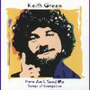 Keith Green - Here Am I, Send Me (Songs Of Evangelism)