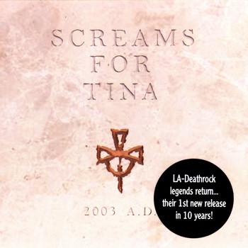 Screams For Tina - 2003 A.D.