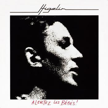 Jacques Higelin - Alertez Les Bébés