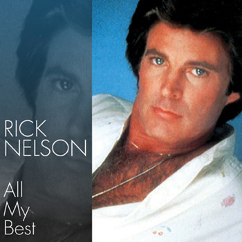 Rick Nelson - All My Best
