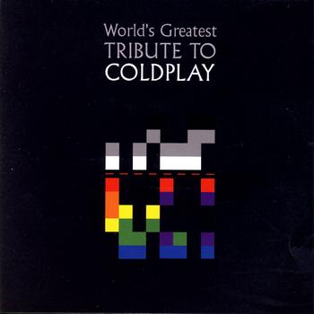 Various Artists - Coldplay Tribute - The World's Greatest Tribute To Coldplay