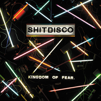 Shitdisco - Kingdom of Fear