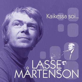 Lasse Mårtenson - (MM) Kaikessa soi...