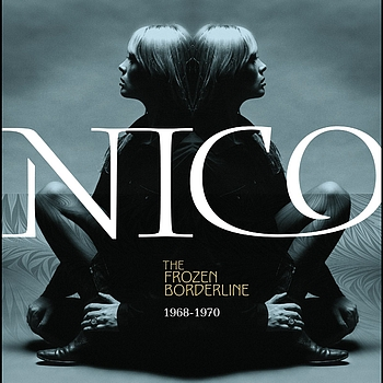 Nico - The Frozen Borderline: 1968-1970