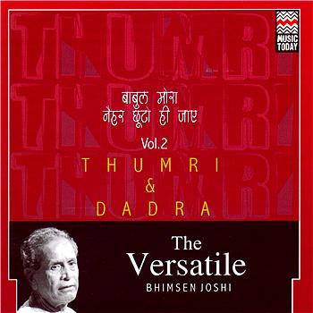 Bhimsen Joshi - The Versatile Bhimsen Joshi - Thumri & Dadra - Volume 2
