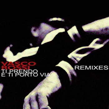 Vasco Rossi - Ti Prendo E Ti Porto Via Remixes