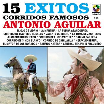 Antonio Aguilar - 15 Exitos Corridos Famosos - Antonio Aguilar