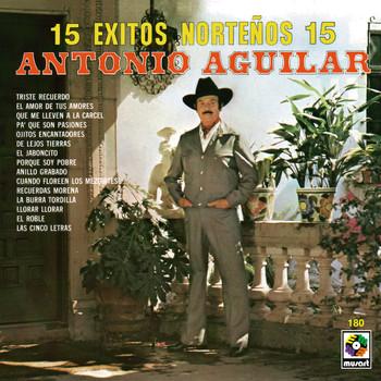 Antonio Aguilar - 15 Exitos Norteños - Antonio Aguilar