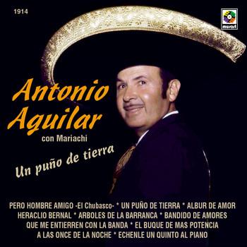 Antonio Aguilar - Un Puño De Tierra