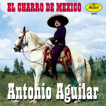 Antonio Aguilar - El Charro De Mexico-Antonio Aguilar