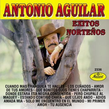 Antonio Aguilar - Exitos Norteños - Antonio Aguilar