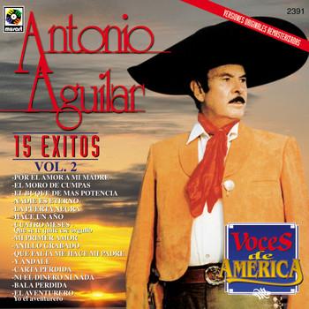 Antonio Aguilar - Voces De America 15 Exitos - Antonio Aguilar