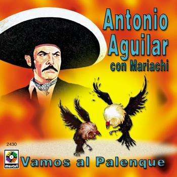 Antonio Aguilar - Vamos Al Palenque