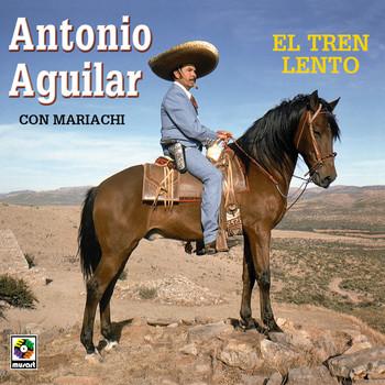 Antonio Aguilar - El Tren Lento