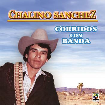 Chalino Sanchez - Corridos Con Banda