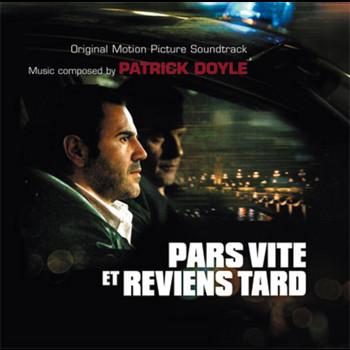 Patrick Doyle - Pars Vite Et Reviens Tard