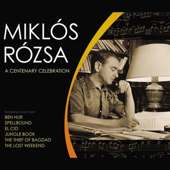 Miklós Rózsa - Miklos Rosza - A Centenary Celebration