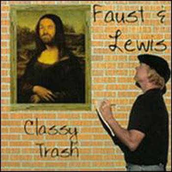 Faust and Lewis - Classy Trash