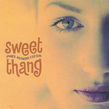 James Anthony Cotton - Sweet Thang