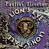 Pauline Oliveros - Lion's Eye, Lion's Tale